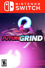 FutureGrind Nintendo Switch